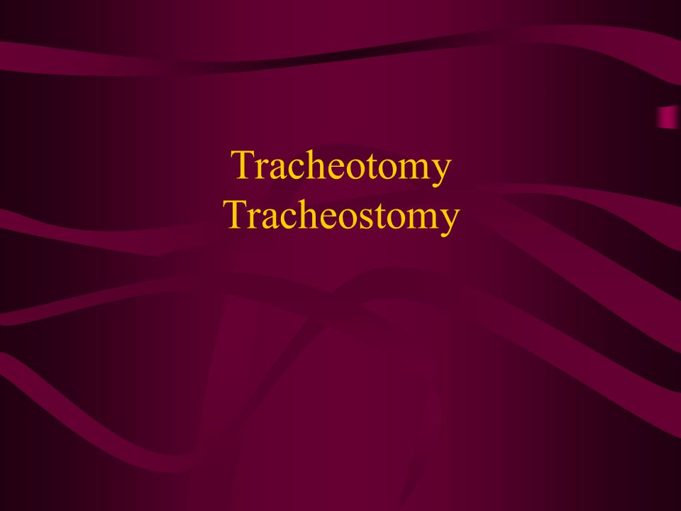 Tracheotomy Tracheostomy