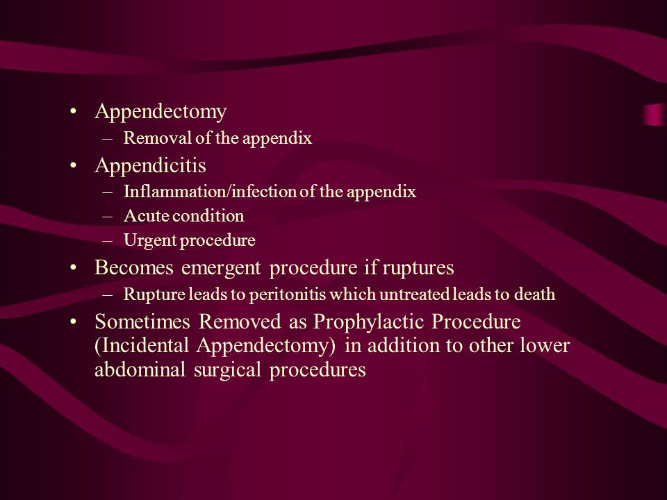 Becomes emergent procedure if ruptures