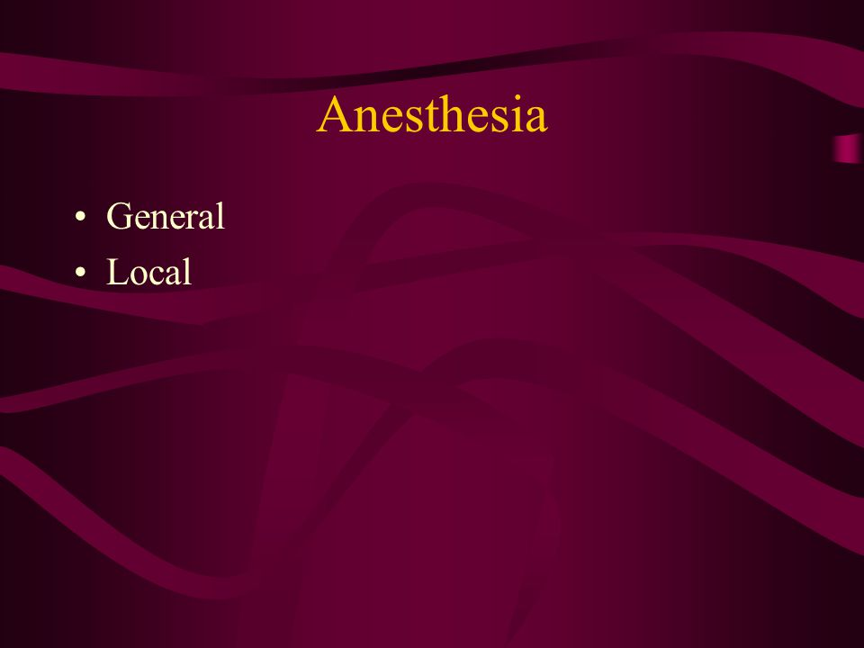 Anesthesia General Local