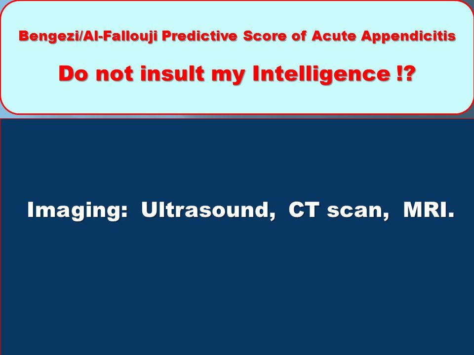 Imaging: Ultrasound, CT scan, MRI.