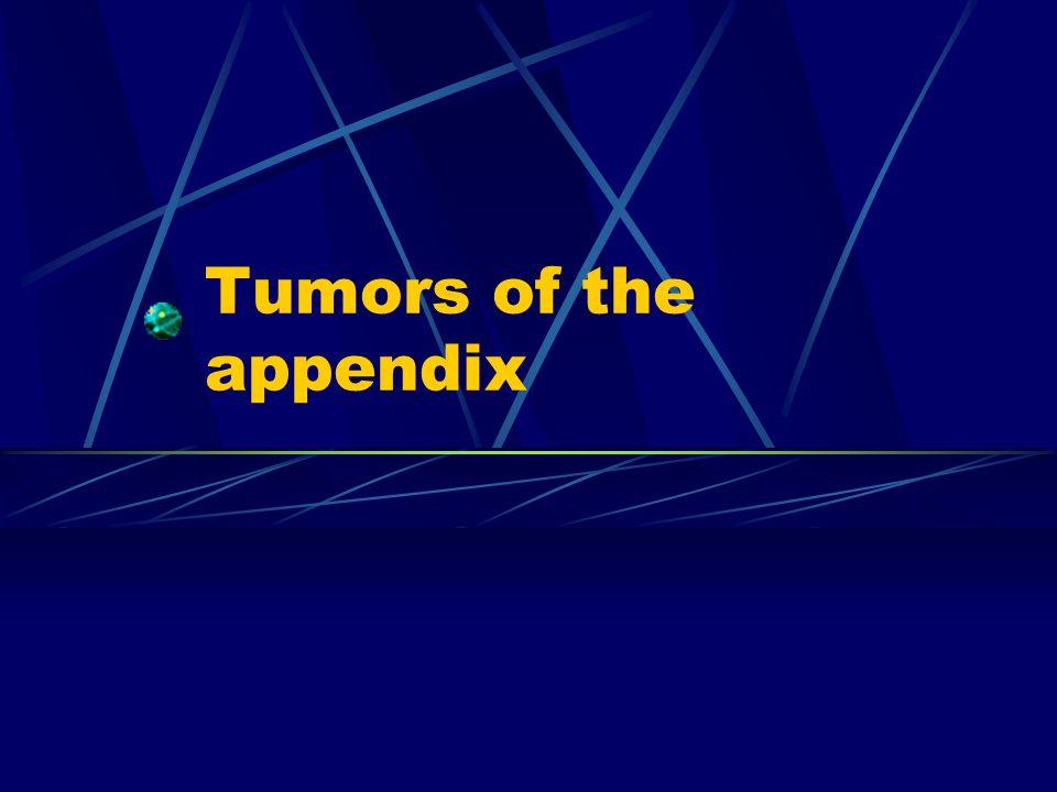 Tumors of the appendix
