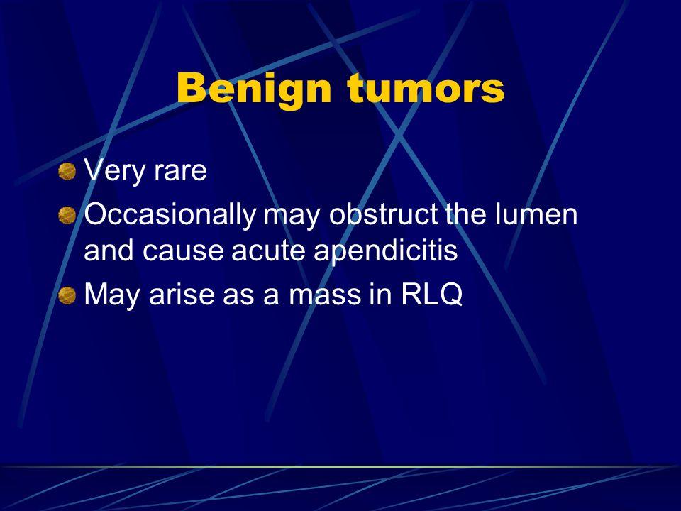 Benign tumors Very rare