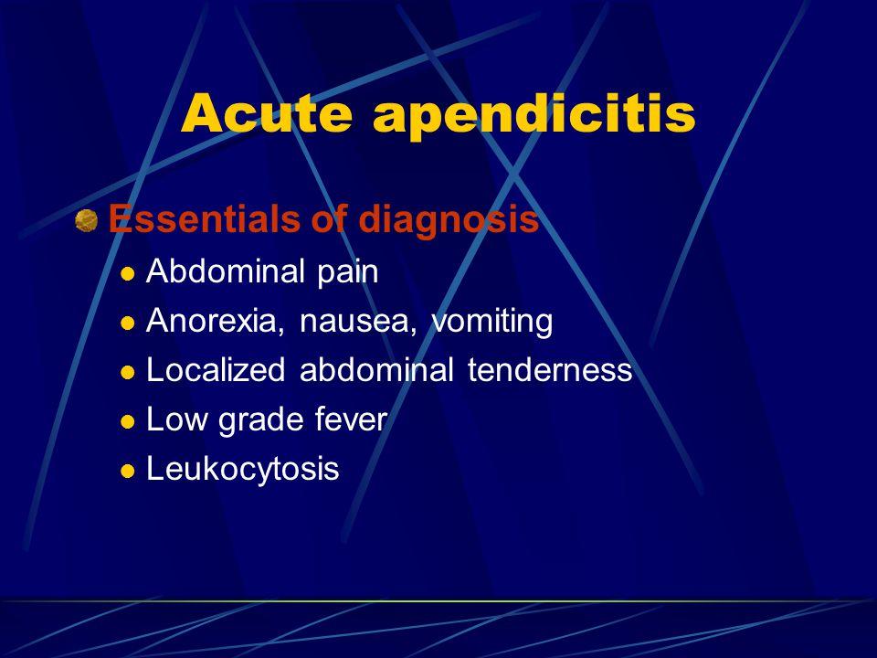 Acute apendicitis Essentials of diagnosis Abdominal pain