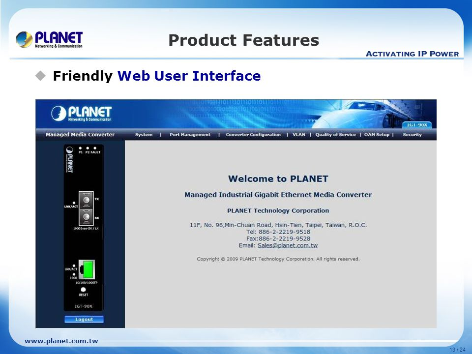 Product Features Friendly Web User Interface