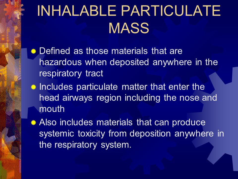 INHALABLE PARTICULATE MASS