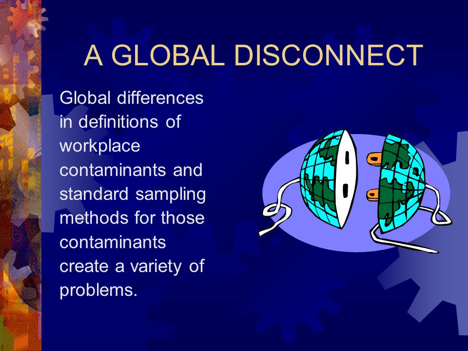 A GLOBAL DISCONNECT Global differences in definitions of workplace