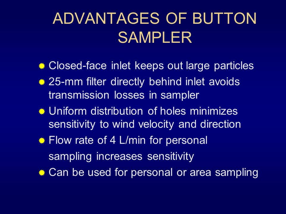 ADVANTAGES OF BUTTON SAMPLER