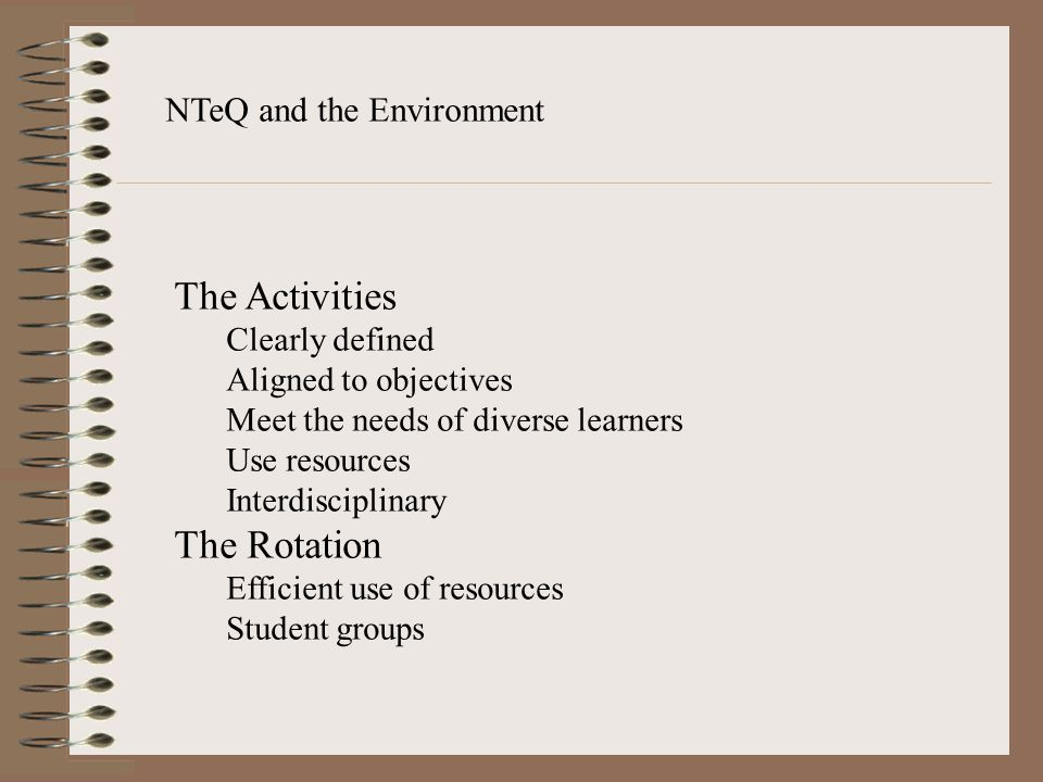 The Activities The Rotation NTeQ and the Environment Clearly defined