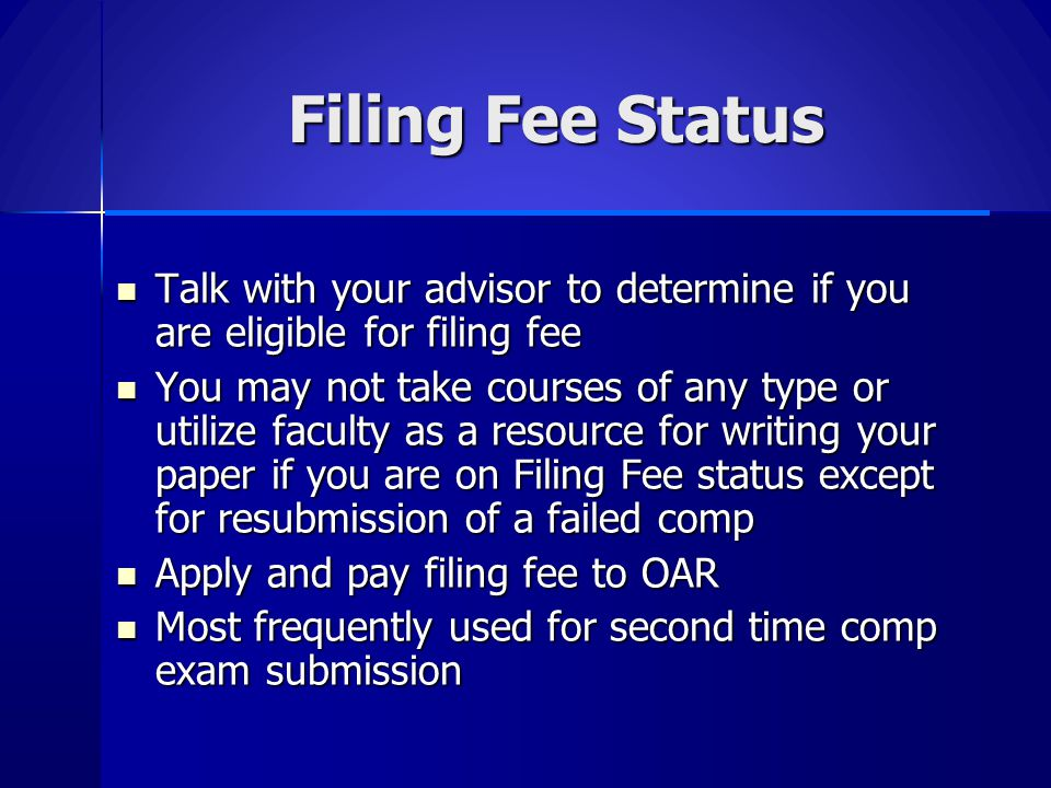 Filing Fee Status Talk with your advisor to determine if you are eligible for filing fee.