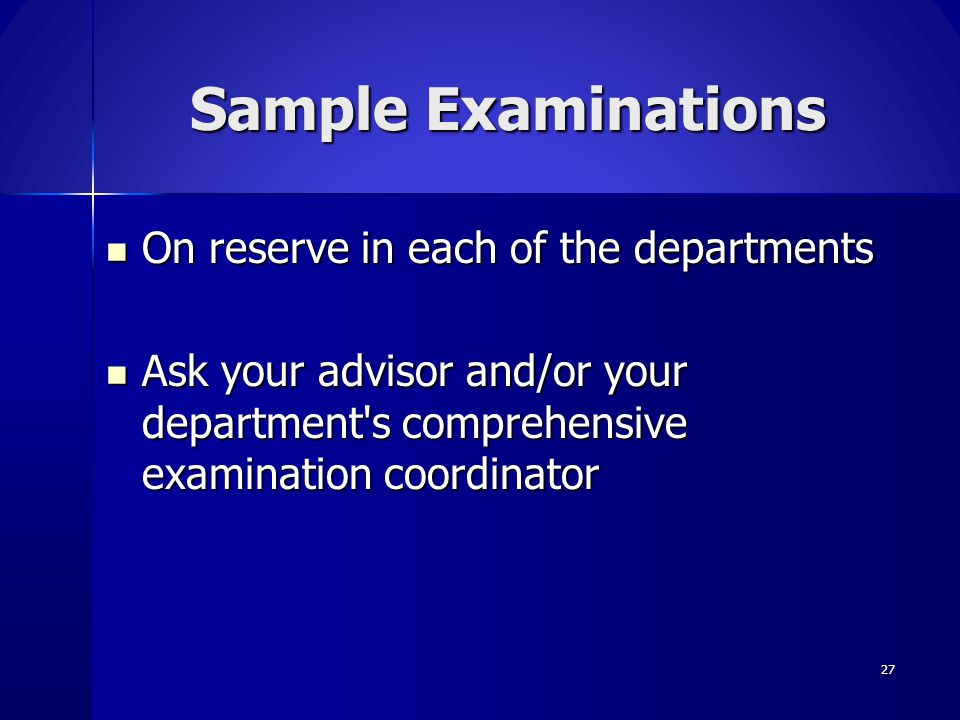 Sample Examinations On reserve in each of the departments