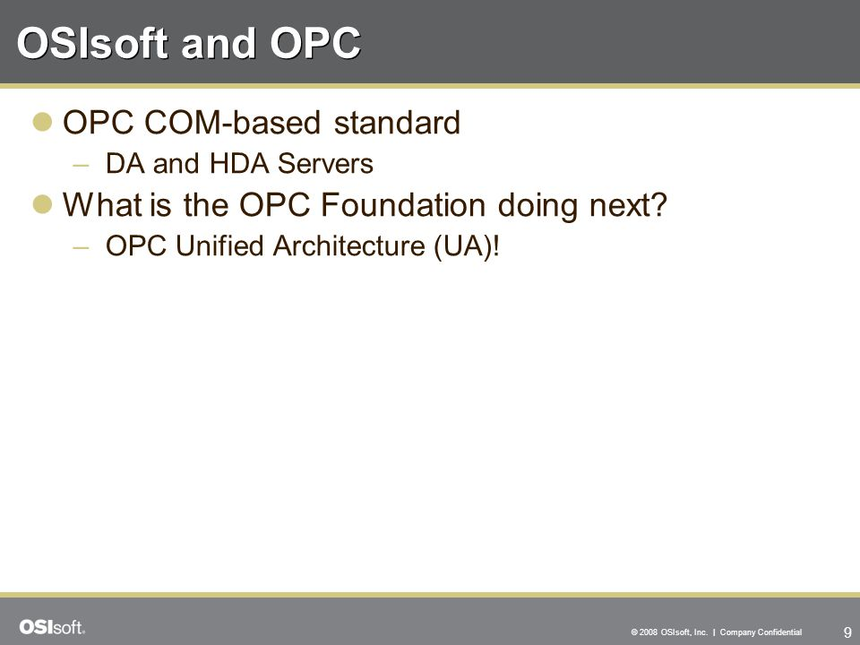 OSIsoft and OPC OPC COM-based standard