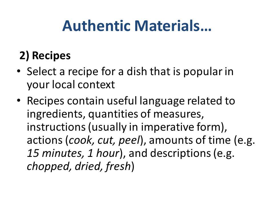 Authentic Materials… 2) Recipes