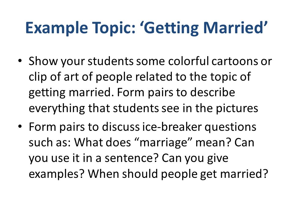 Example Topic: 'Getting Married'