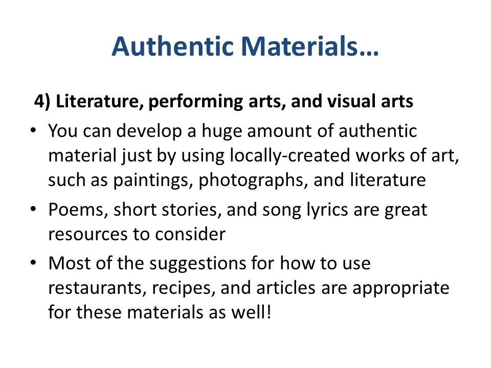 Authentic Materials… 4) Literature, performing arts, and visual arts