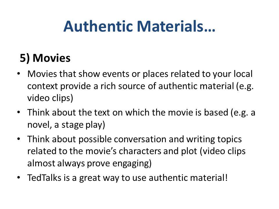 Authentic Materials… 5) Movies