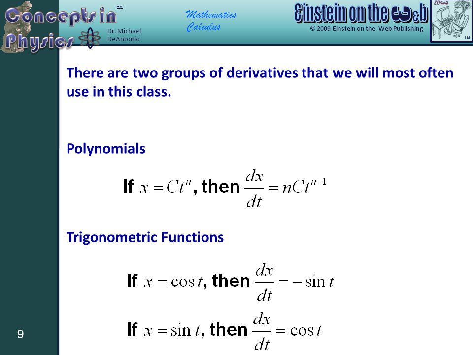 There are two groups of derivatives that we will most often use in this class.