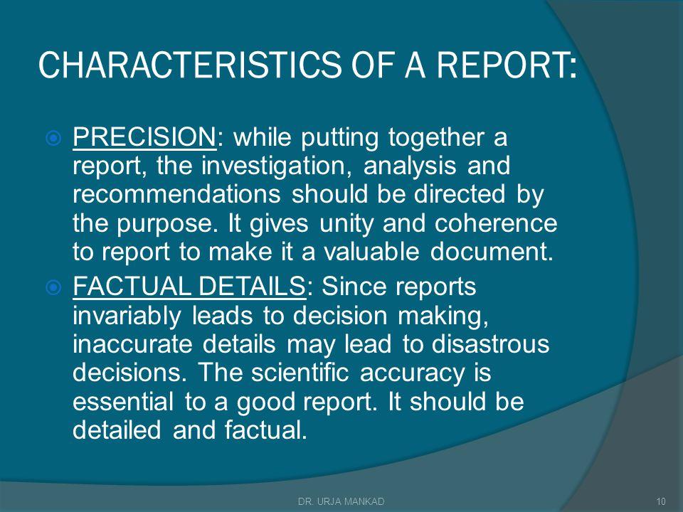 CHARACTERISTICS OF A REPORT: