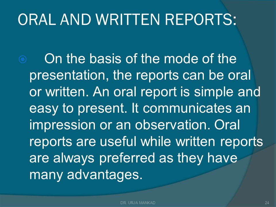 ORAL AND WRITTEN REPORTS: