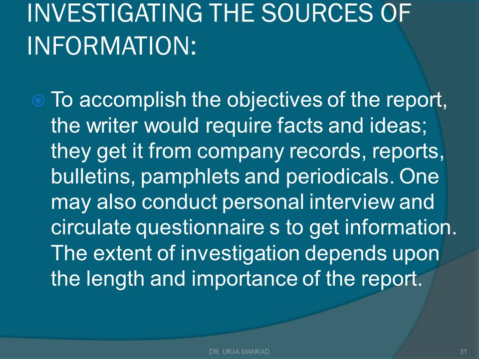 INVESTIGATING THE SOURCES OF INFORMATION:
