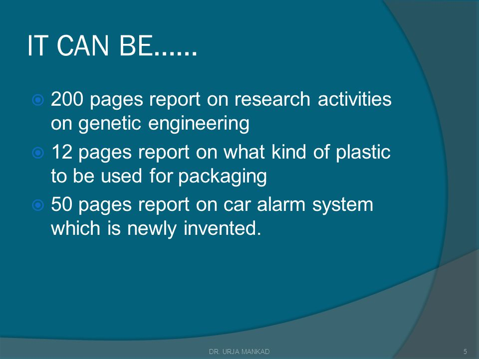IT CAN BE…… 200 pages report on research activities on genetic engineering. 12 pages report on what kind of plastic to be used for packaging.