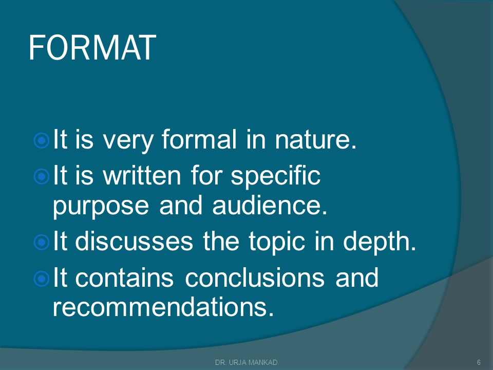 FORMAT It is very formal in nature.