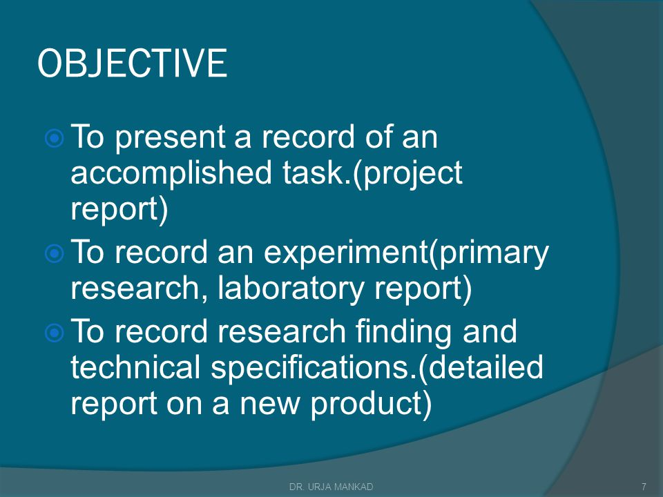 OBJECTIVE To present a record of an accomplished task.(project report)