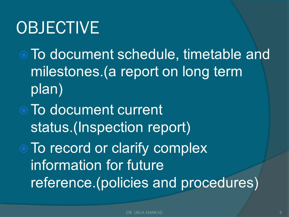 OBJECTIVE To document schedule, timetable and milestones.(a report on long term plan) To document current status.(Inspection report)