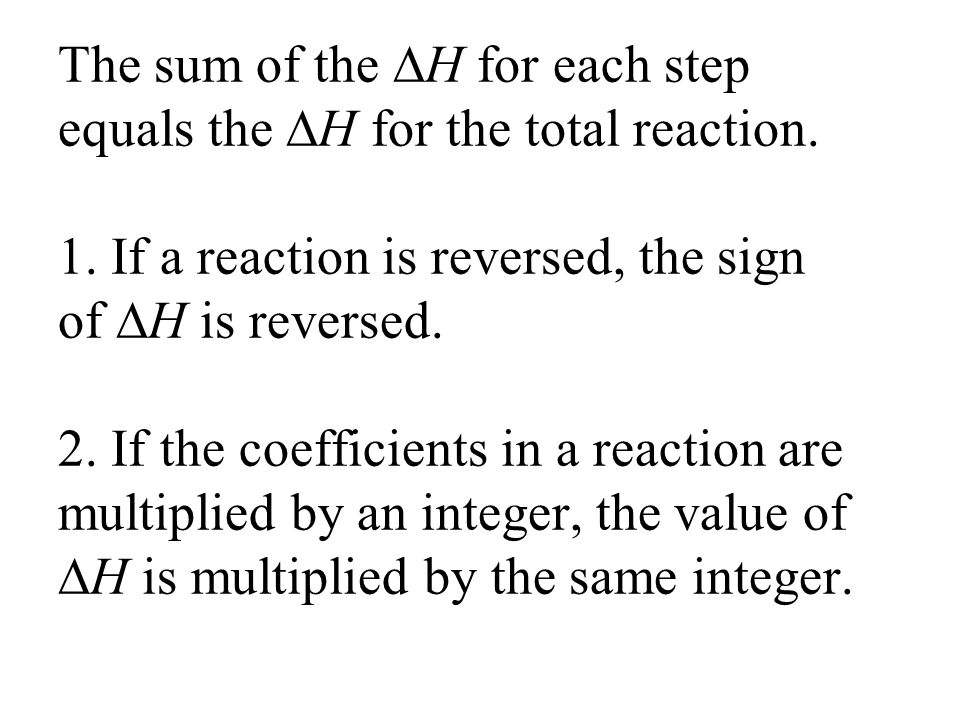 The sum of the H for each step equals the H for the total reaction.