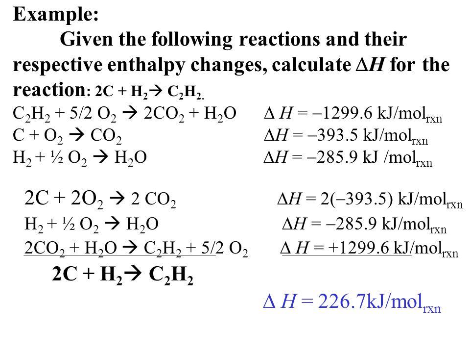 2C + 2O2  2 CO2 H = 2(393.5) kJ/molrxn