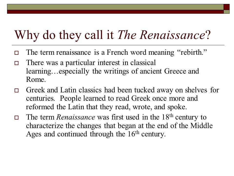 Why do they call it The Renaissance