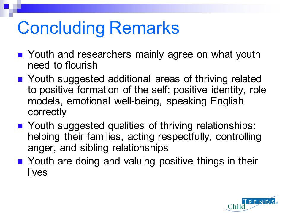 Concluding Remarks Youth and researchers mainly agree on what youth need to flourish.