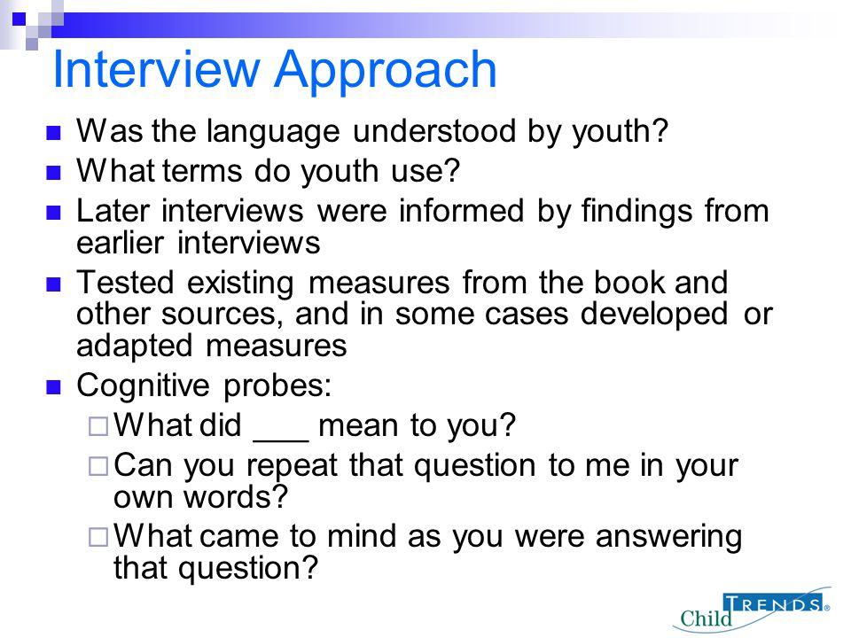 Interview Approach Was the language understood by youth