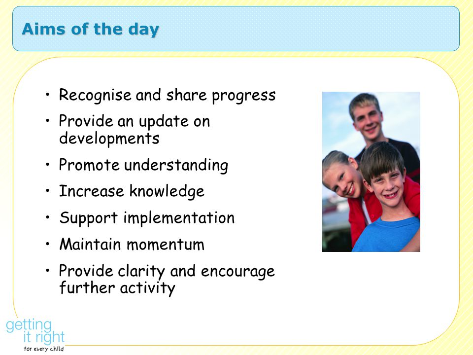 Recognise and share progress Provide an update on developments