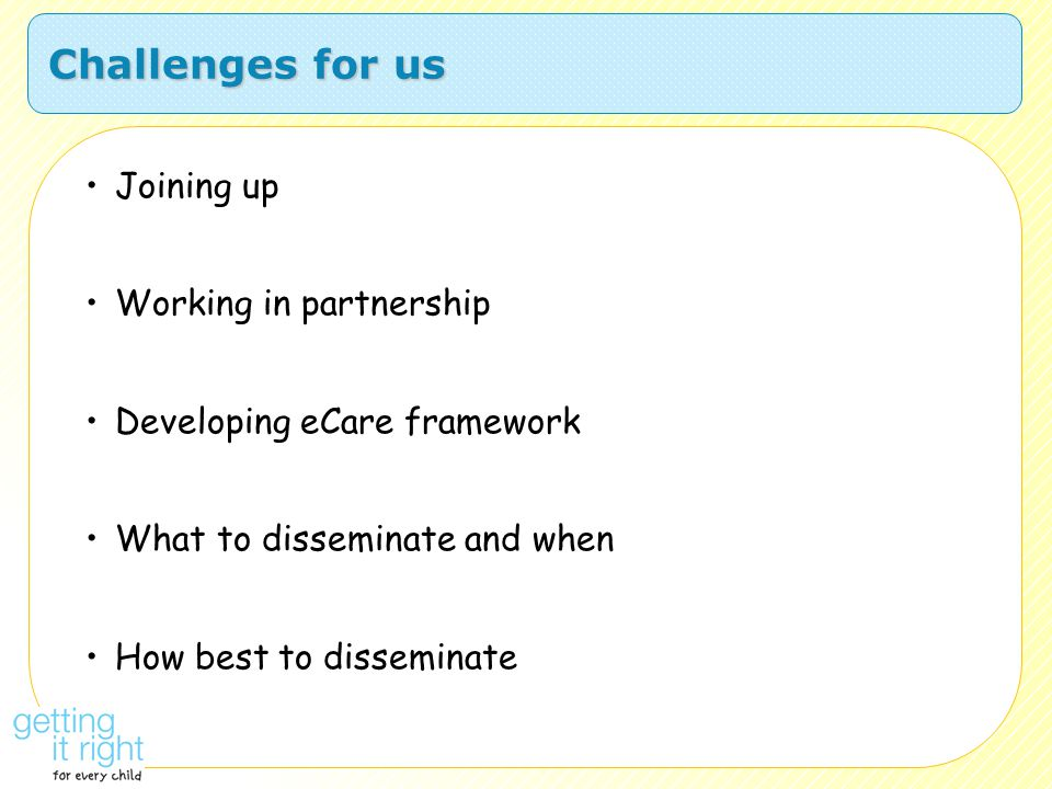 Challenges for us Joining up Working in partnership