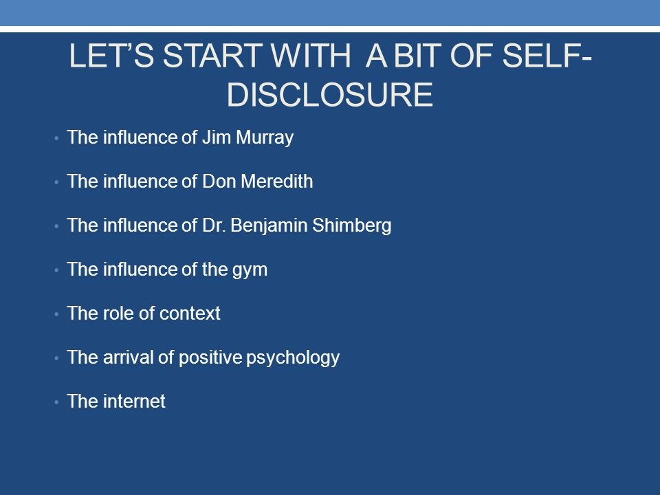 LET'S START WITH A BIT OF SELF-DISCLOSURE