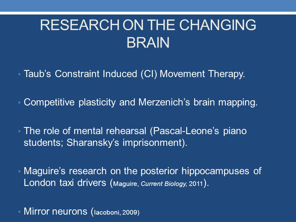 RESEARCH ON THE CHANGING BRAIN
