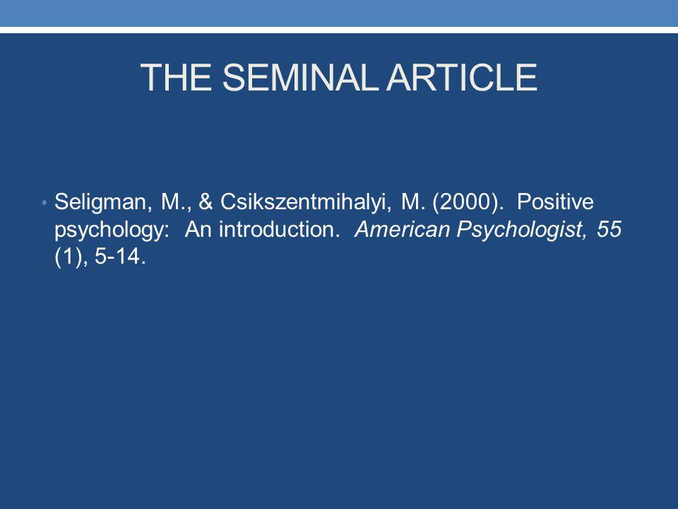 THE SEMINAL ARTICLE Seligman, M., & Csikszentmihalyi, M.