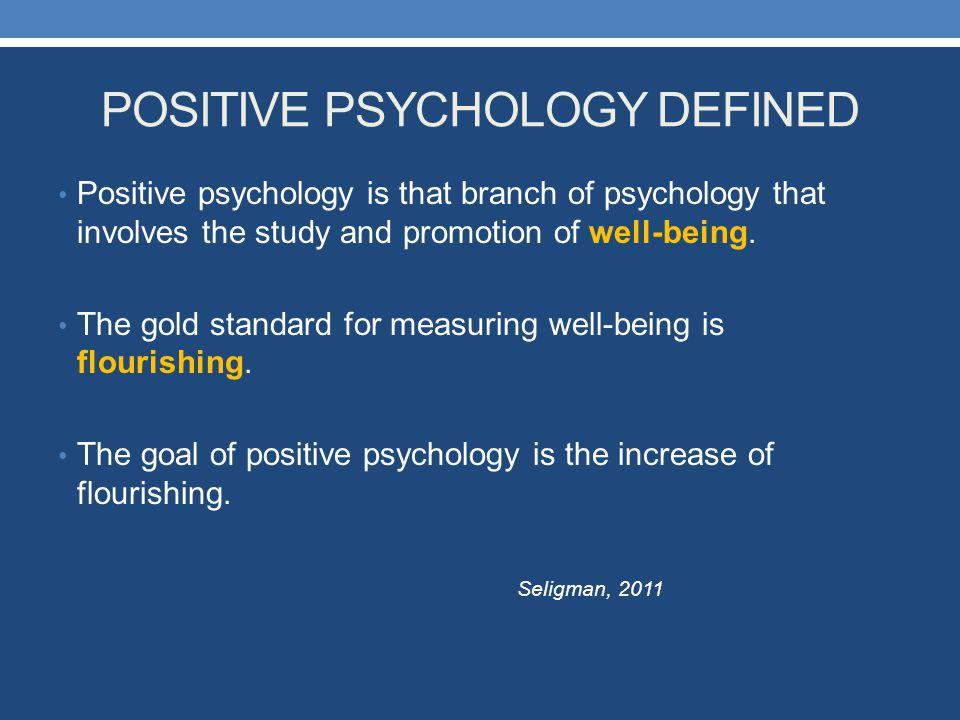 POSITIVE PSYCHOLOGY DEFINED