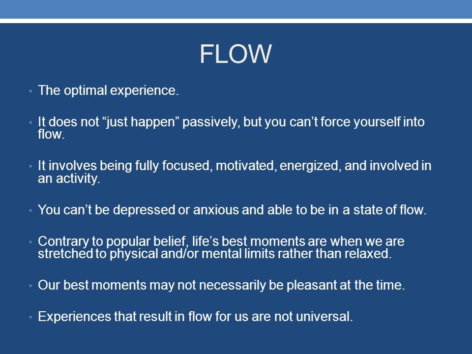 FLOW The optimal experience.