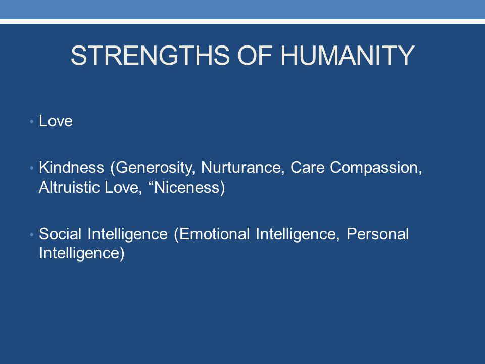 STRENGTHS OF HUMANITY Love