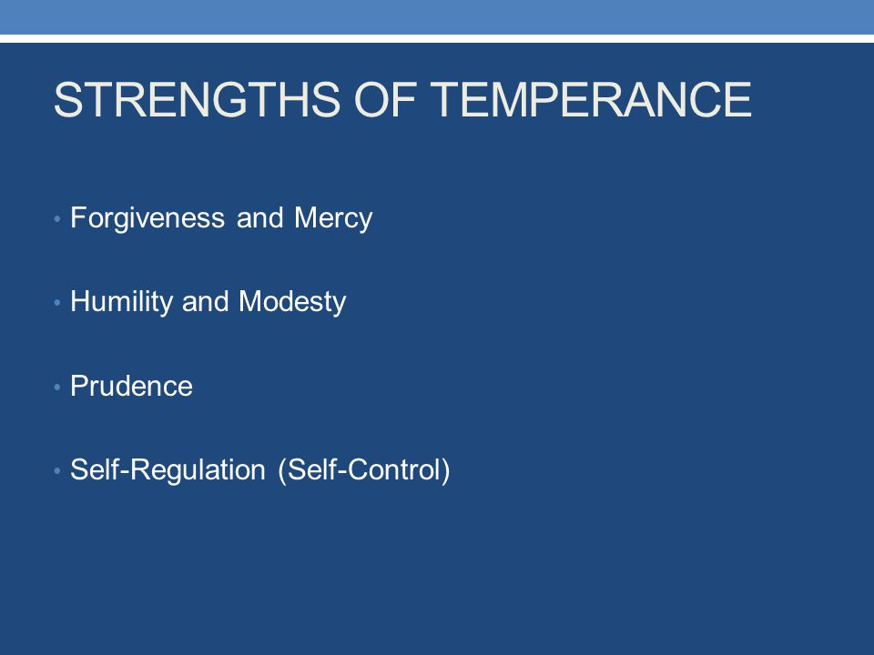 STRENGTHS OF TEMPERANCE