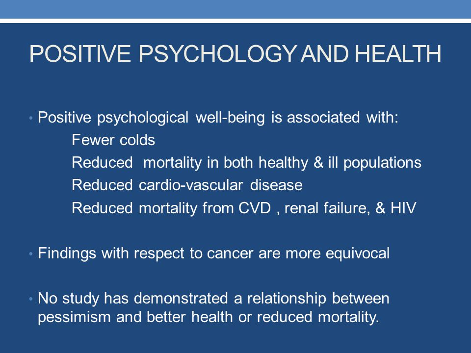 POSITIVE PSYCHOLOGY AND HEALTH