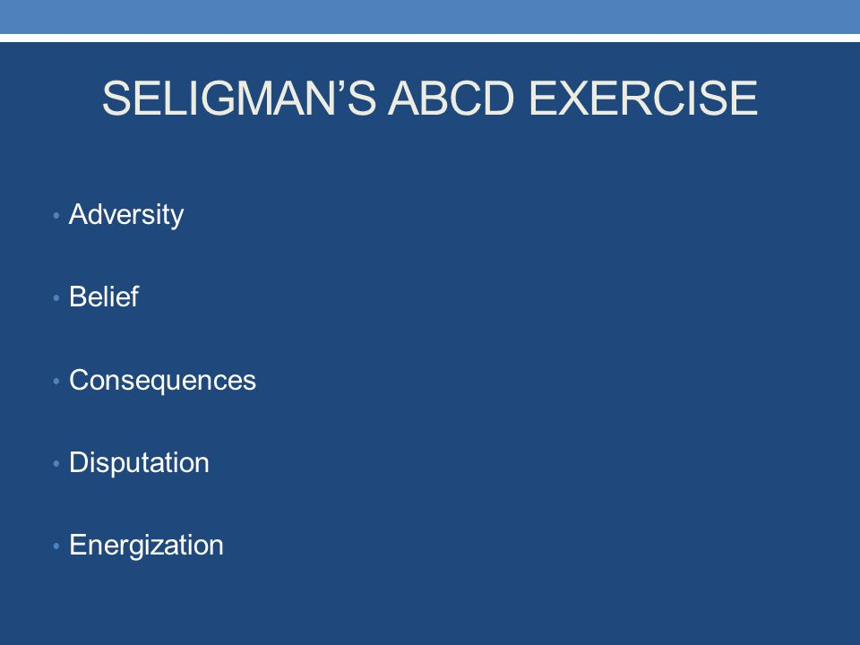SELIGMAN'S ABCD EXERCISE