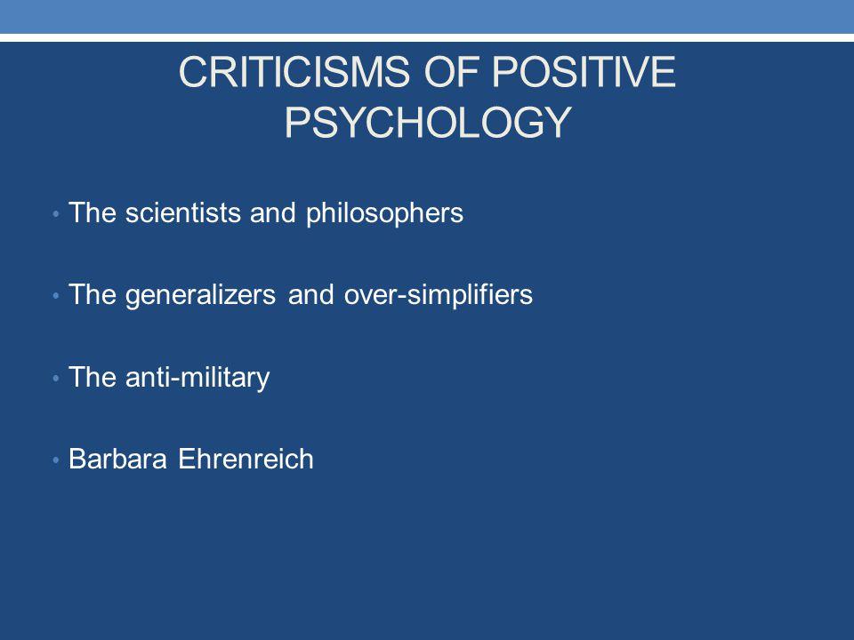 CRITICISMS OF POSITIVE PSYCHOLOGY
