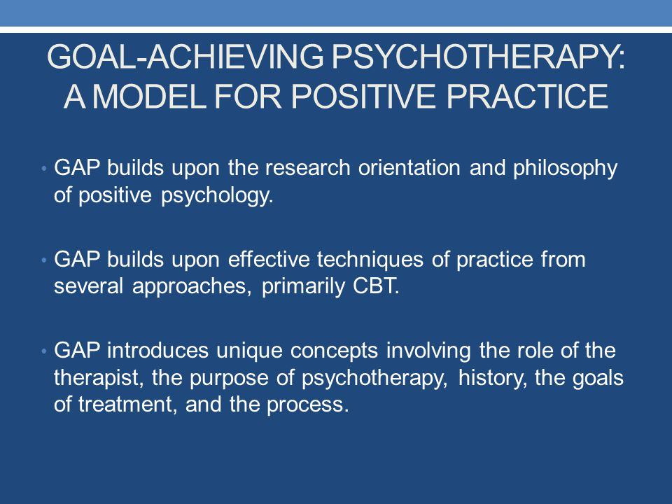 GOAL-ACHIEVING PSYCHOTHERAPY: A MODEL FOR POSITIVE PRACTICE