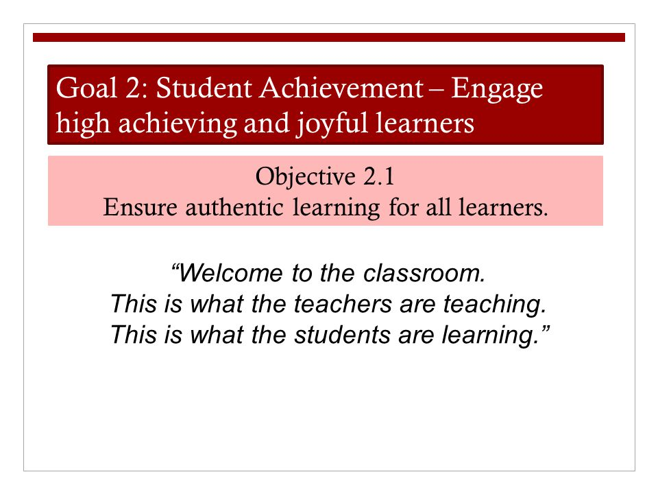 Goal 2: Student Achievement – Engage high achieving and joyful learners