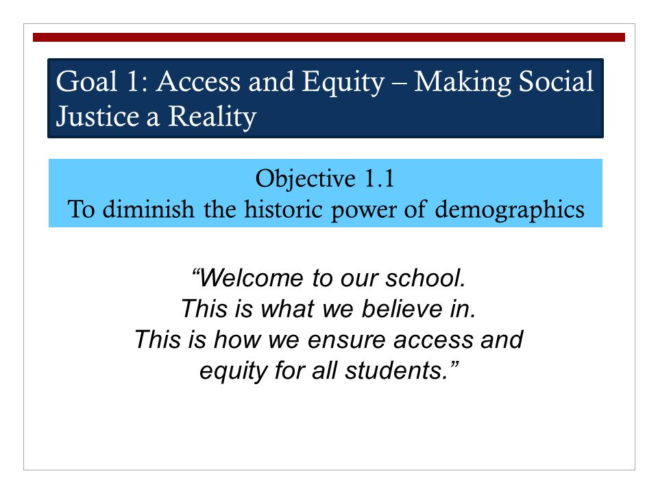 Goal 1: Access and Equity – Making Social Justice a Reality