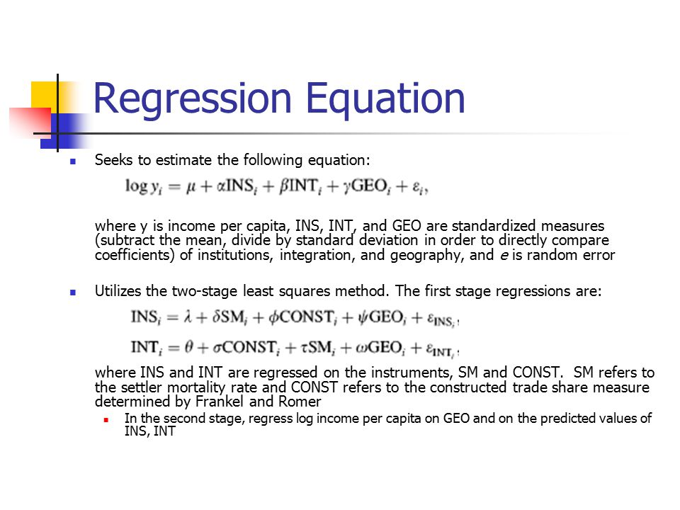 Regression Equation Seeks to estimate the following equation: