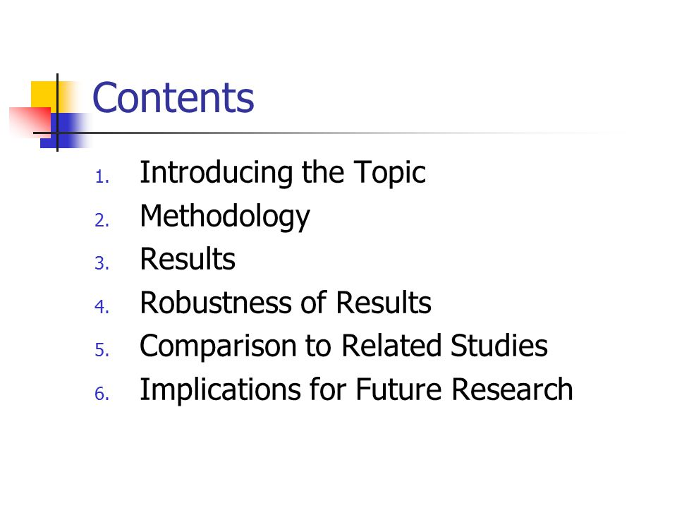 Contents Introducing the Topic Methodology Results