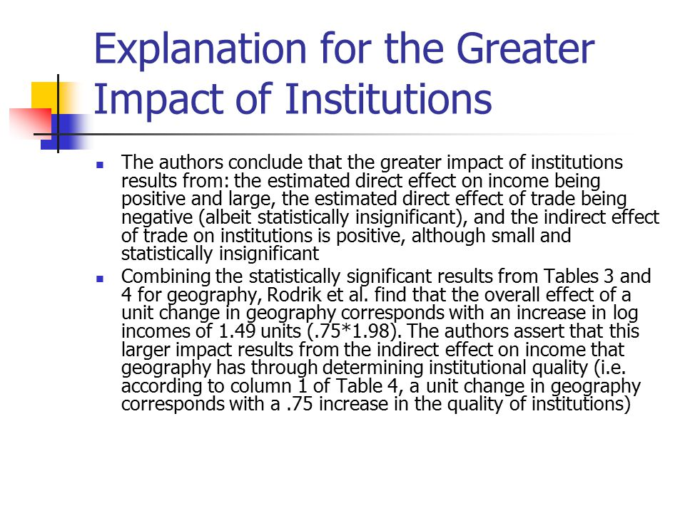 Explanation for the Greater Impact of Institutions